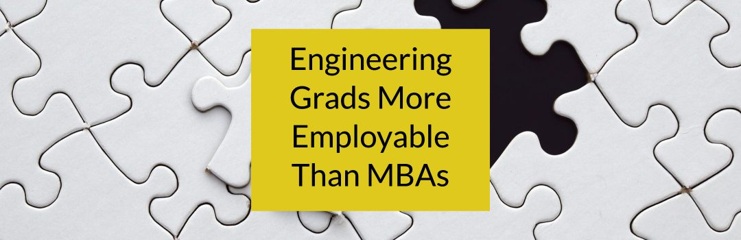 Engineering Graduates Score Higher on Employability Than MBA