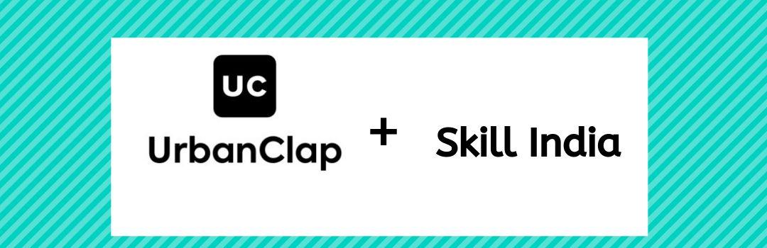 UrbanClap + Skill India